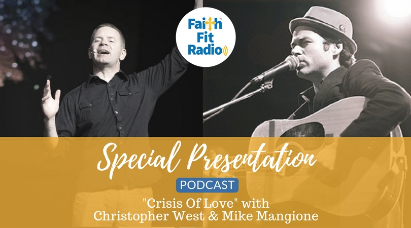 Crisis of Love – new special presentation on Faith Fit Radio
