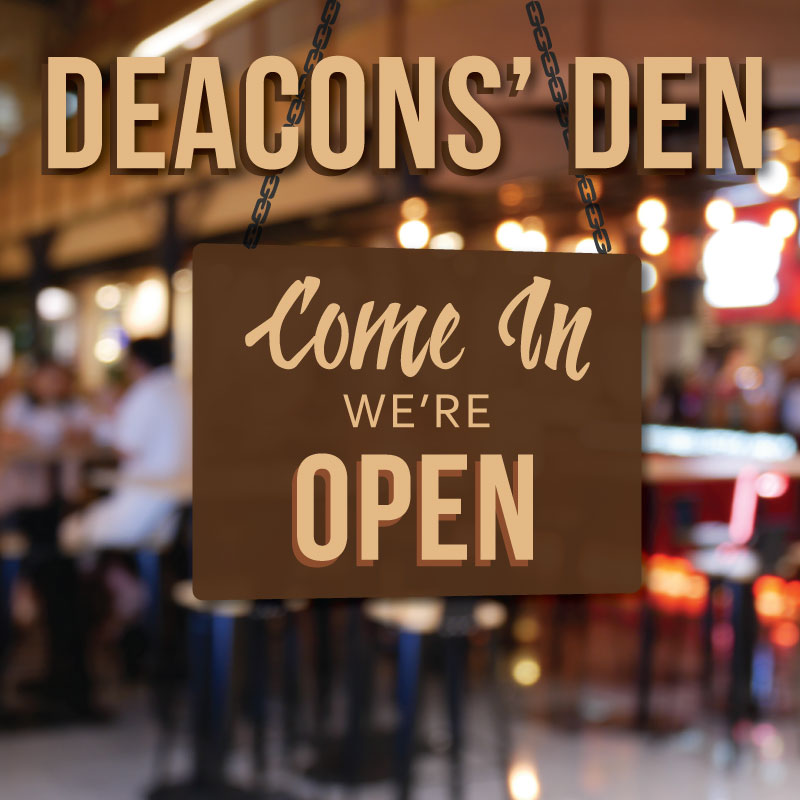#1: Welcome to the Deacons' Den