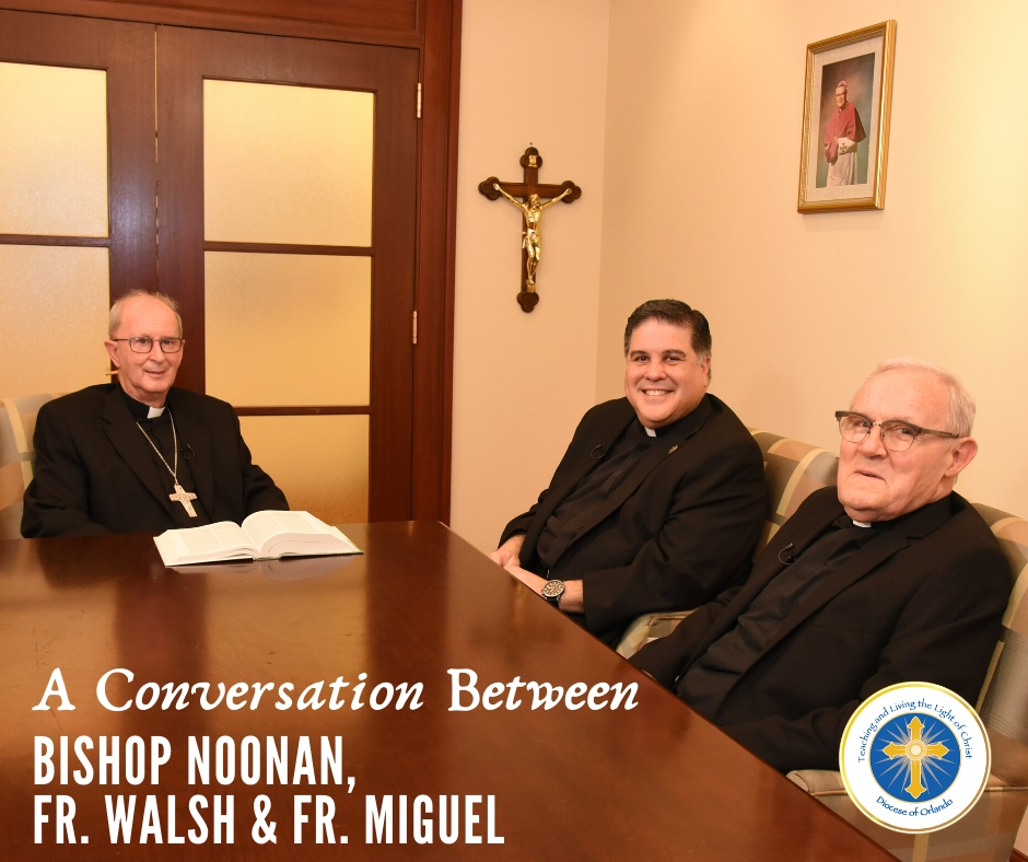 #18: A Conversation with Bishop Noonan, Fr. Walsh & Fr. Miguel