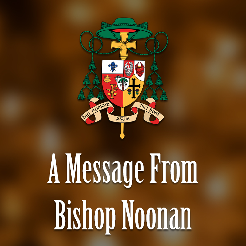 #20: A Message from Bishop Noonan