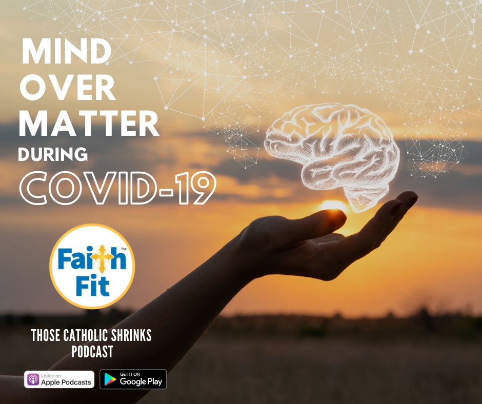 #30: Mind over Matter during COVID-19