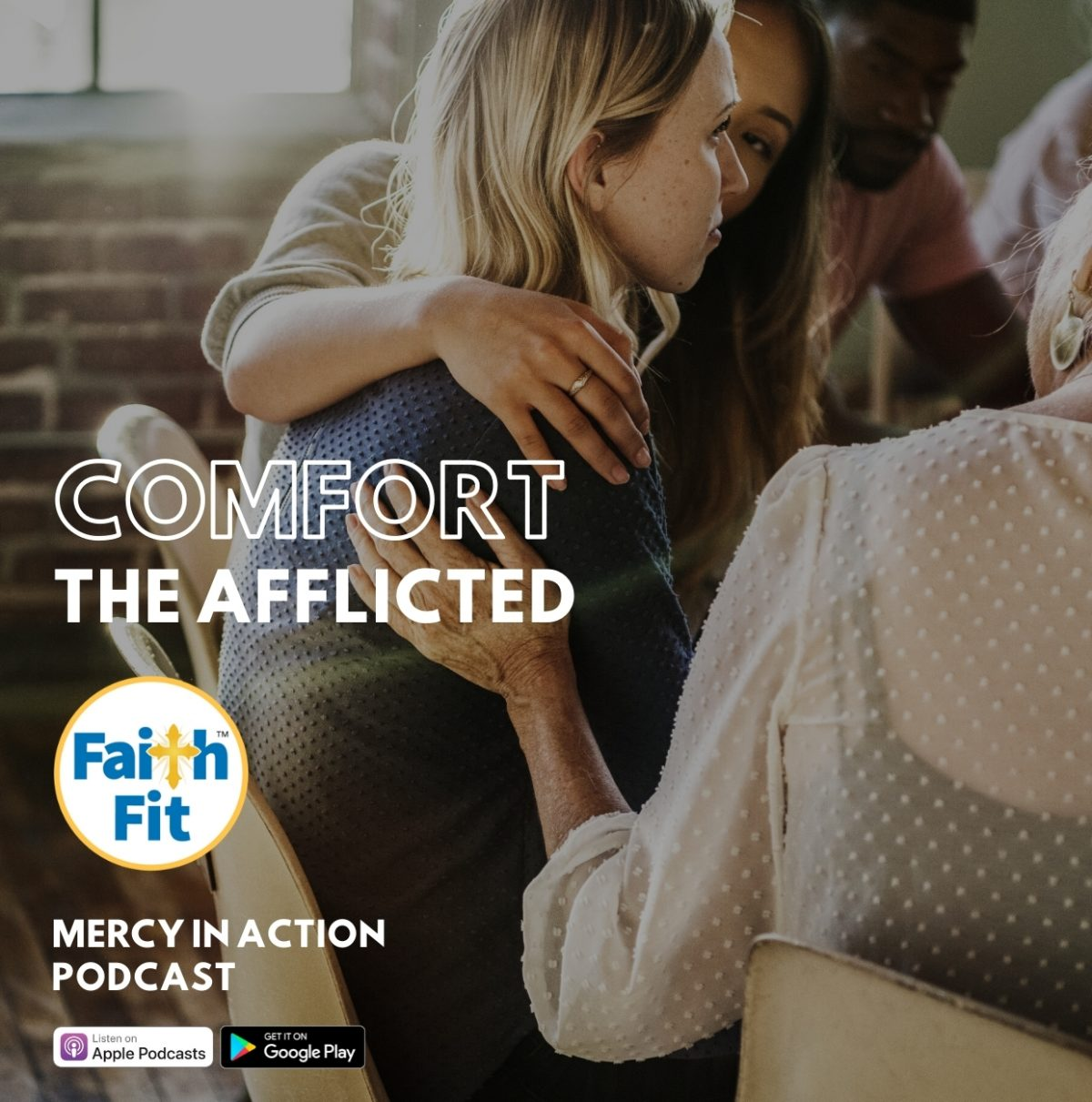 #16: Comfort the Afflicted
