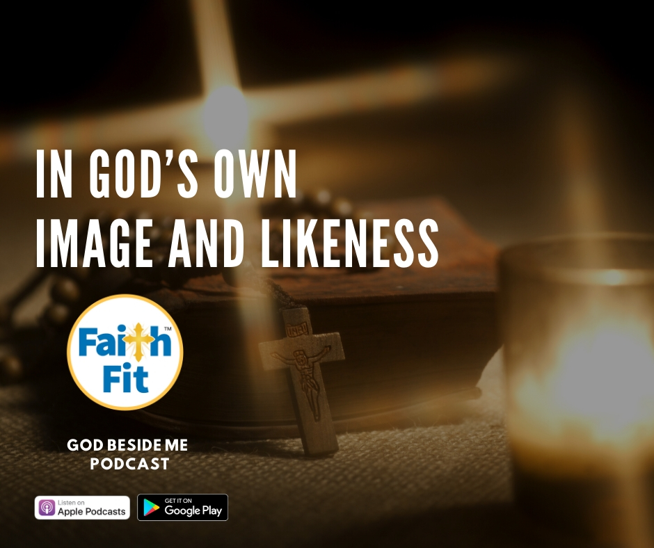 #4: In God's Own Image and Likeness