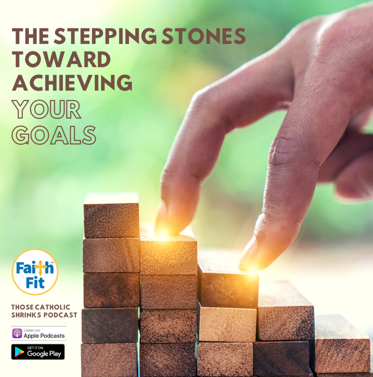 #34: The Stepping Stones Toward Achieving Your Goals