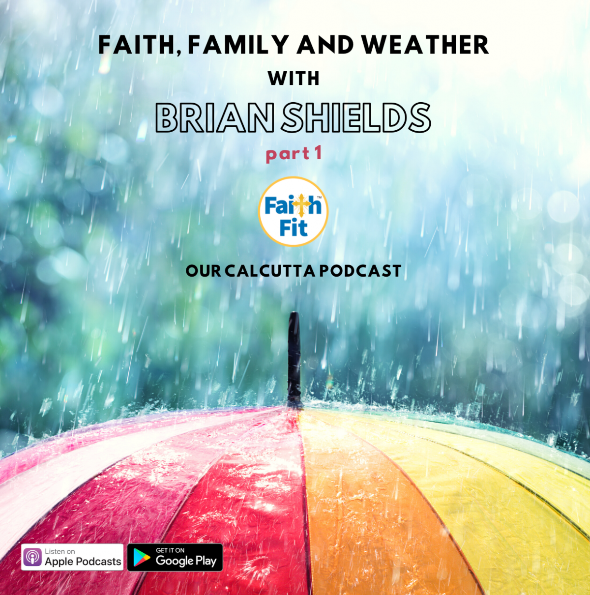 #5: Faith, Family and Weather with Brian Shields part 1